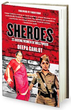 Book review - Deepa Gahlots Sheroes - 25 Daring Women of Bollywood