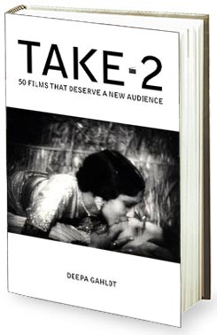 Book review - Deepa Gahlots Take 2 - 50 Films That Deserve A New Audience