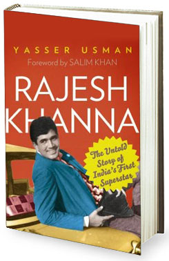 Book review - Rajesh Khanna - The Untold Story of Indias First Superstar